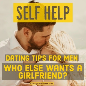 Dating tips for Men - Who else wants a Girlfriend?