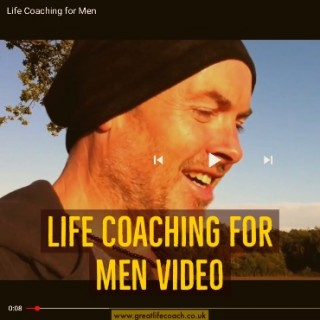 Life Coaching for Men Video