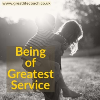 Being of Greatest Service