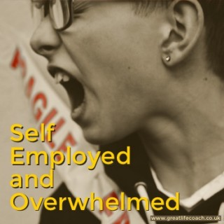 Self employed and overwhelmed